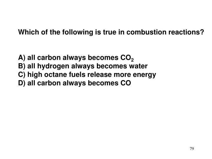 Which of the following is true in combustion reactions?