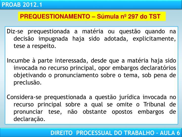 PREQUESTIONAMENTO – Súmula nº 297 do TST