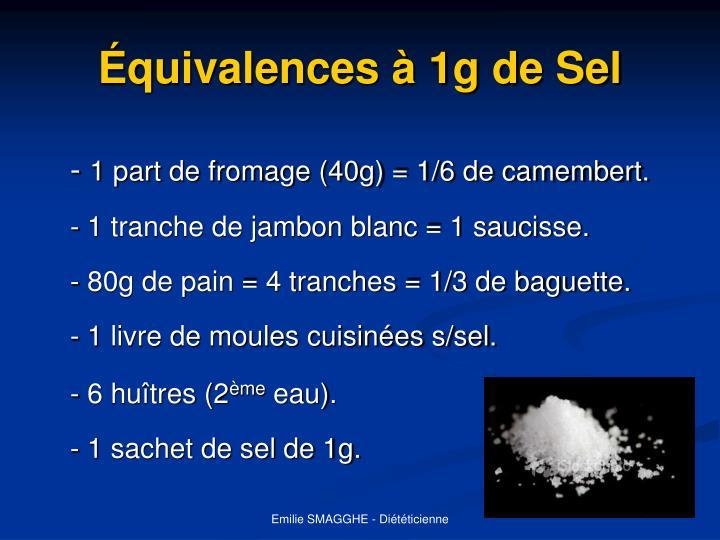 Équivalences à 1g de Sel