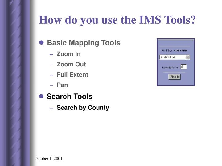 How do you use the IMS Tools?