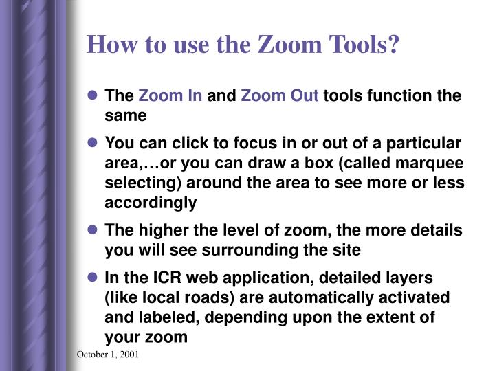 How to use the Zoom Tools?