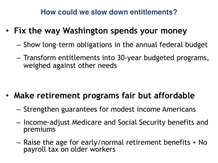 How could we slow down entitlements?