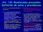 art 141 resoluciones procesales definici n de autos y providencias