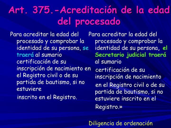 Art. 375.-Acreditación de la edad del procesado