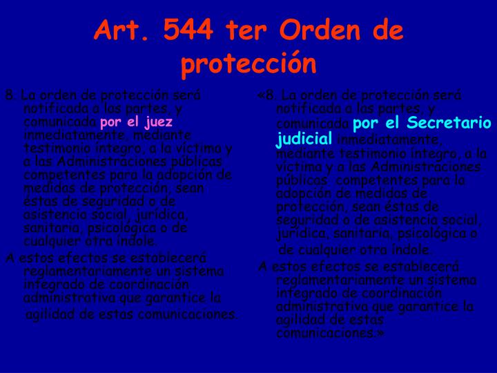 «8. La orden de protección será  notificada a las partes, y comunicada