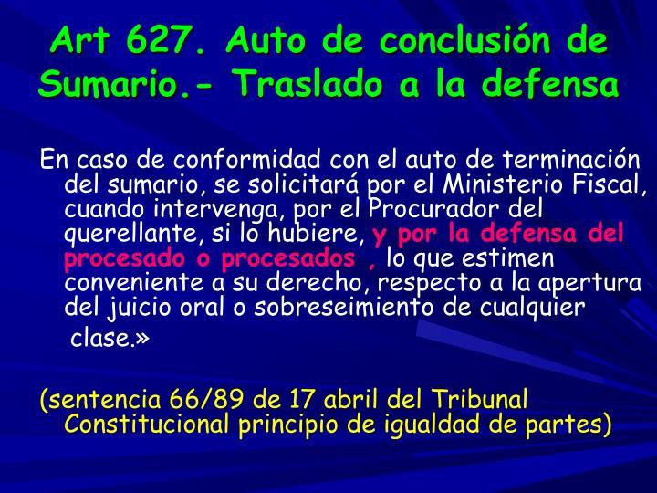Art 627. Auto de conclusión de Sumario.- Traslado a la defensa