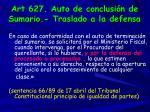 art 627 auto de conclusi n de sumario traslado a la defensa