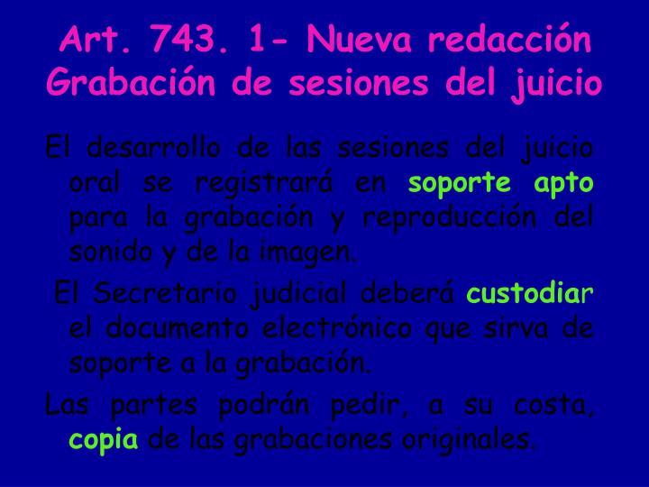 Art. 743. 1- Nueva redacción