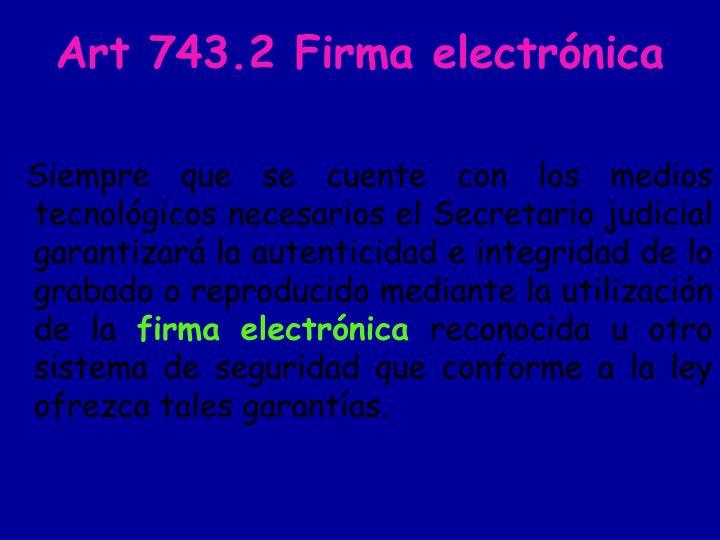 Art 743.2 Firma electrónica