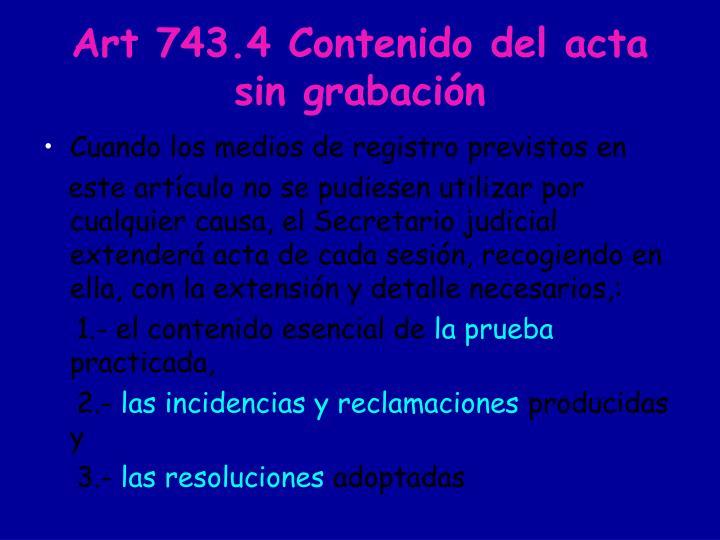 Art 743.4 Contenido del acta sin grabación