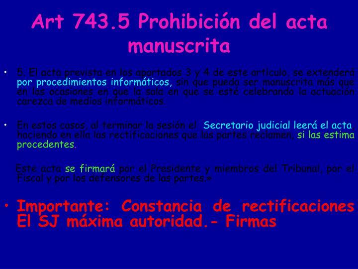 Art 743.5 Prohibición del acta manuscrita