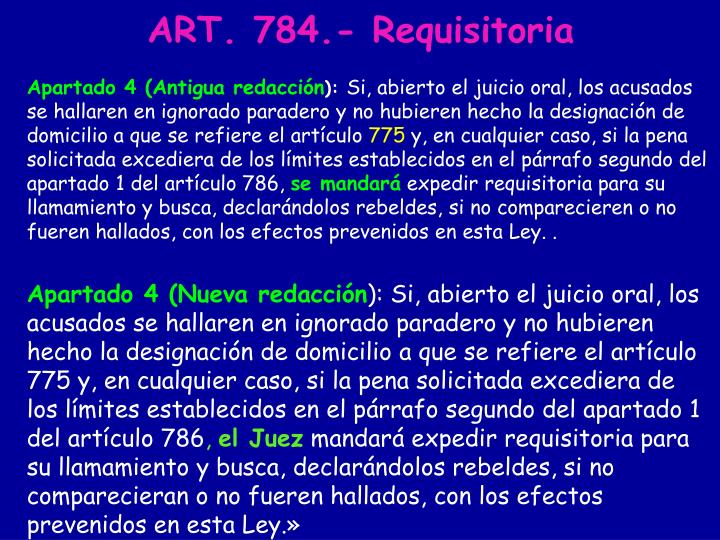 ART. 784.- Requisitoria