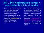 art 845 nombramiento letrado y procurador de oficio al rebelde