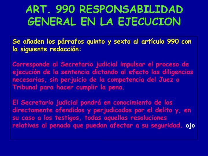 Se añaden los párrafos quinto y sexto al artículo 990 con la siguiente redacción: