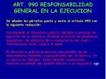 art 990 responsabilidad general en la ejecucion