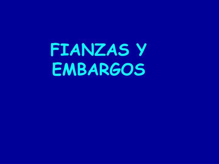 FIANZAS Y EMBARGOS