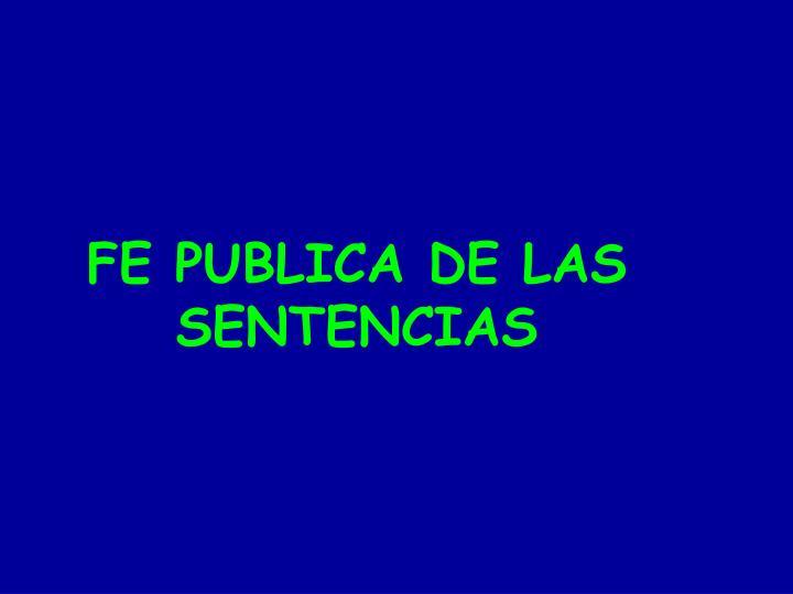 FE PUBLICA DE LAS SENTENCIAS