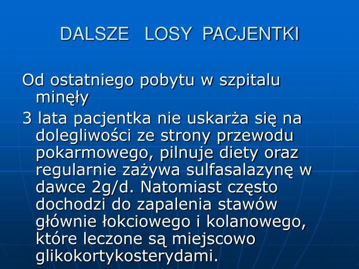 DALSZE   LOSY  PACJENTKI