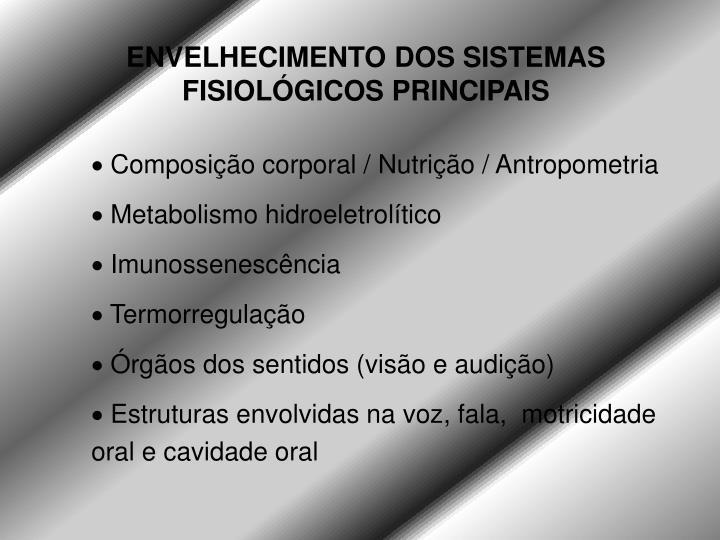 ENVELHECIMENTO DOS SISTEMAS FISIOLÓGICOS PRINCIPAIS