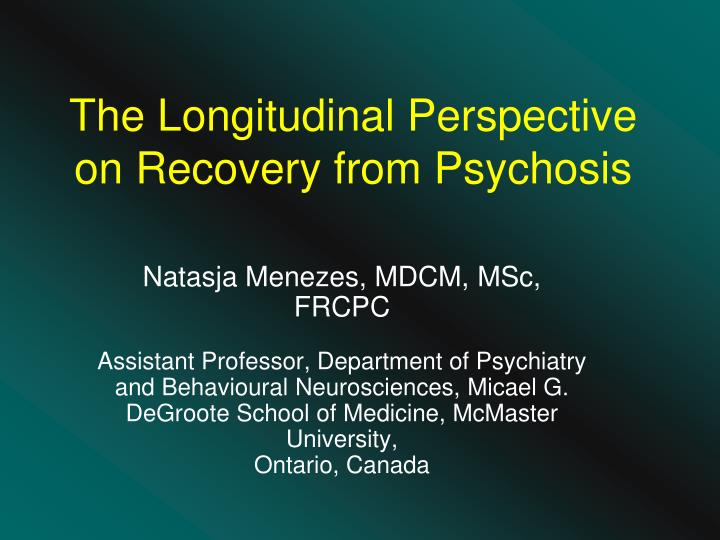The Longitudinal Perspective on Recovery from Psychosis