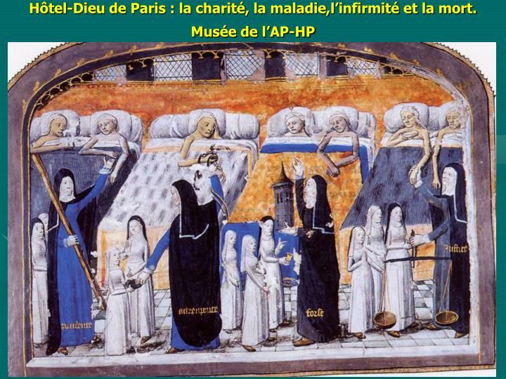Hôtel-Dieu de Paris : la charité, la maladie,l'infirmité et la mort. Musée de l'AP-HP