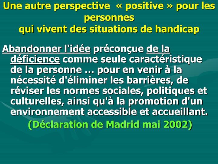 Une autre perspective  «positive» pour les personnes