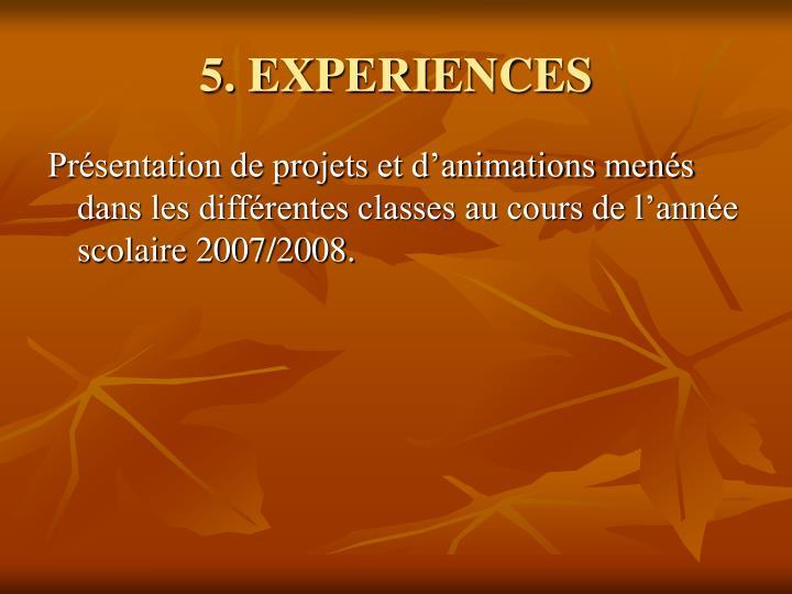 5. EXPERIENCES