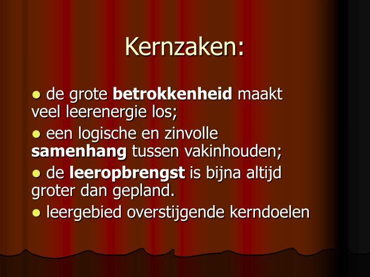 Kernzaken: