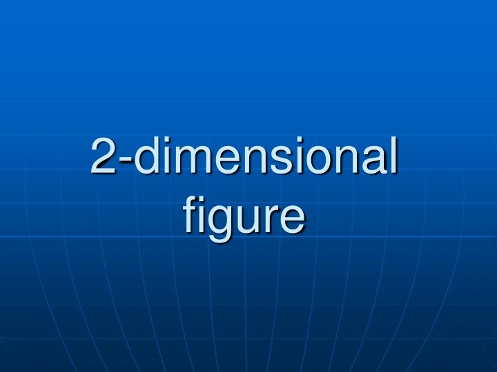 2-dimensional figure