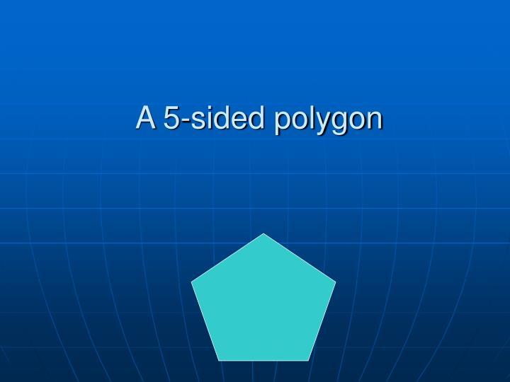 A 5-sided polygon