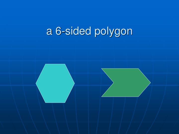 a 6-sided polygon