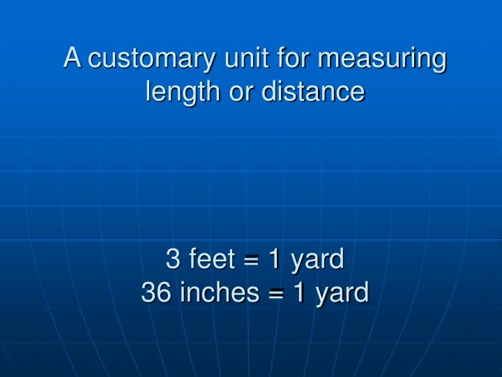 A customary unit for measuring length or distance