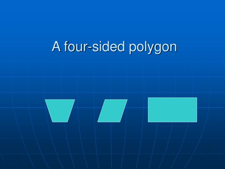 A four-sided polygon