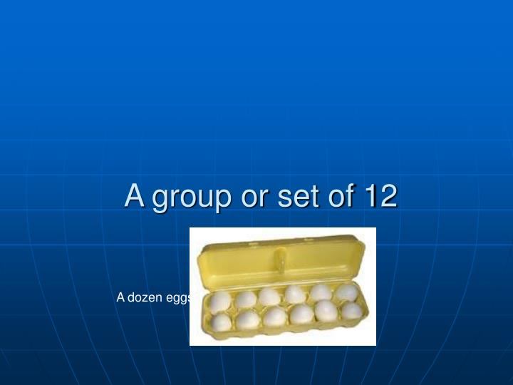 A group or set of 12