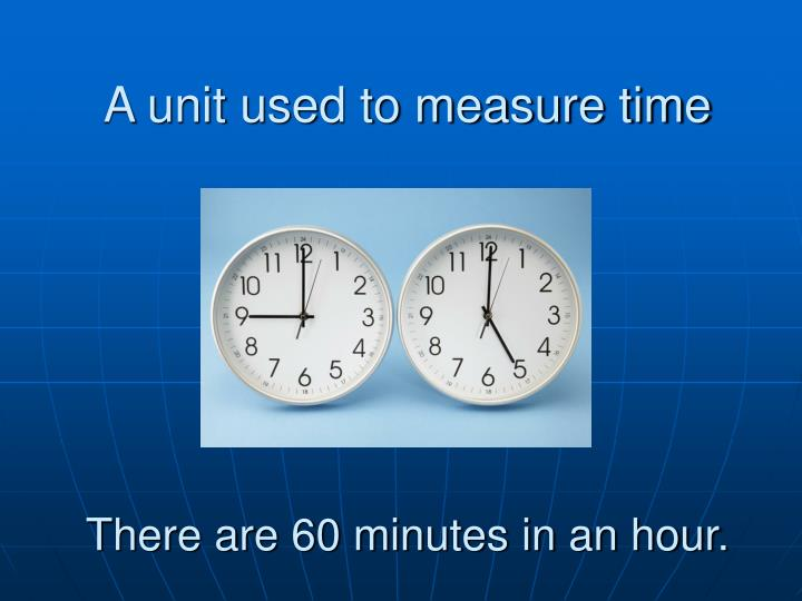 A unit used to measure time