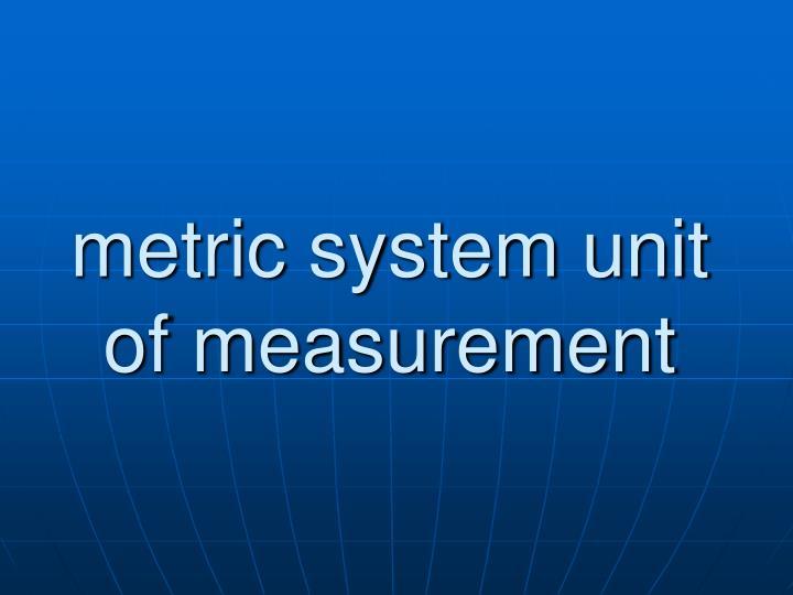 metric system unit of measurement