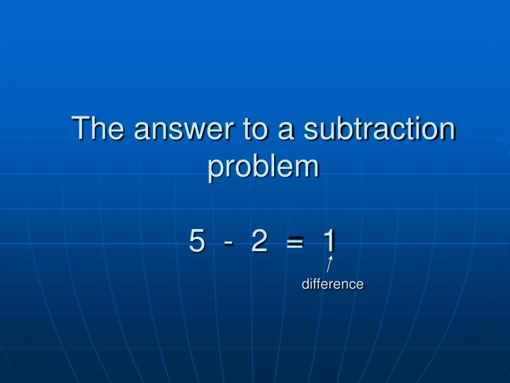 The answer to a subtraction problem