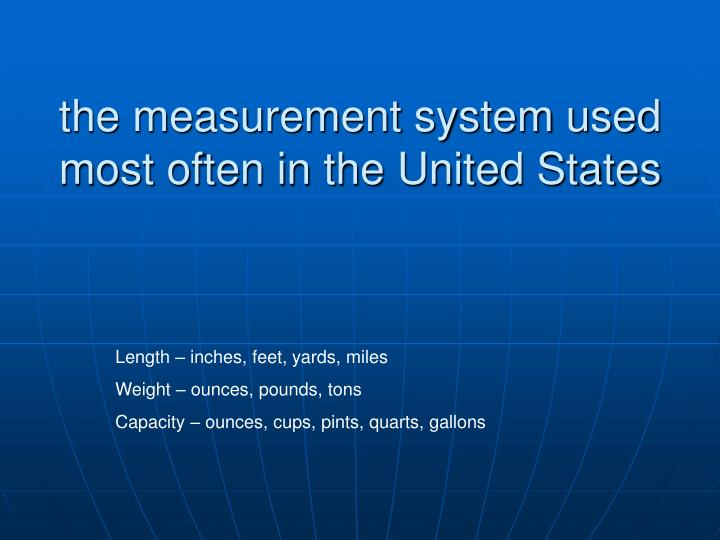 the measurement system used most often in the United States