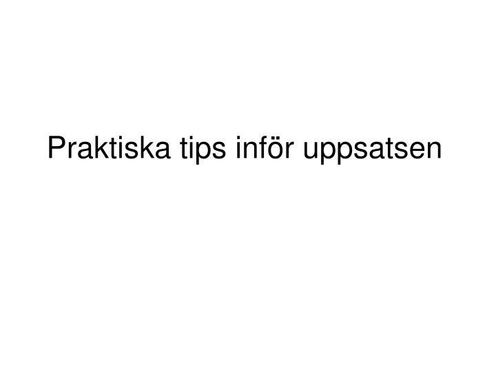 Praktiska tips inför uppsatsen