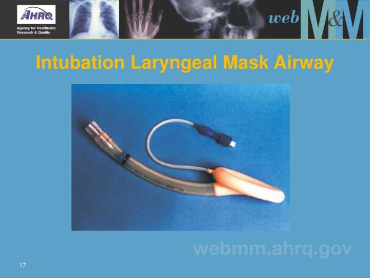 Intubation Laryngeal Mask Airway