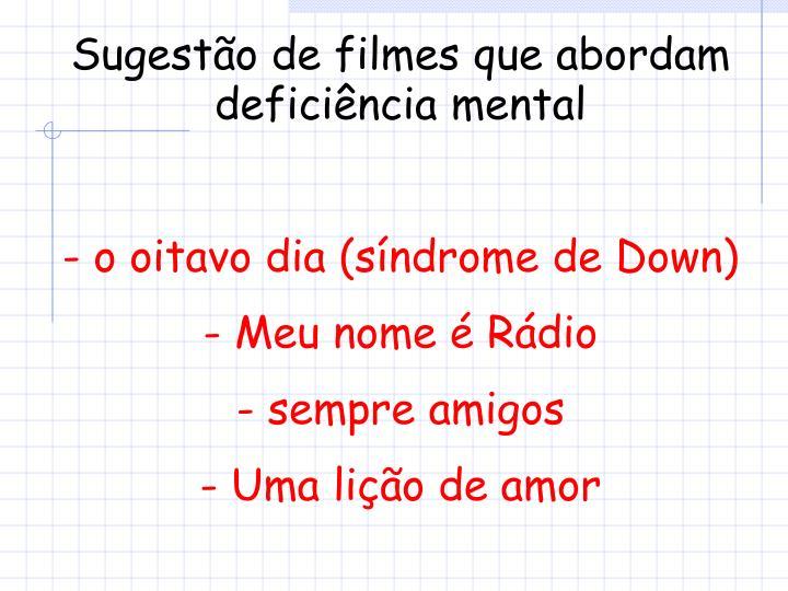 Sugestão de filmes que abordam deficiência mental
