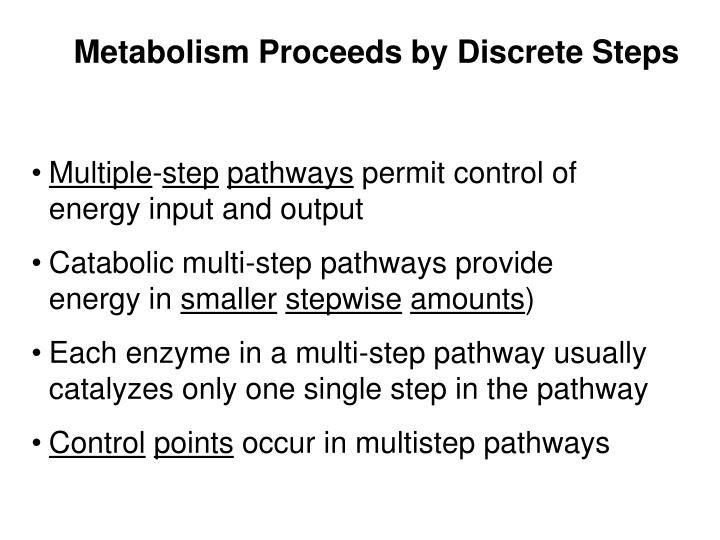 Metabolism Proceeds by Discrete Steps
