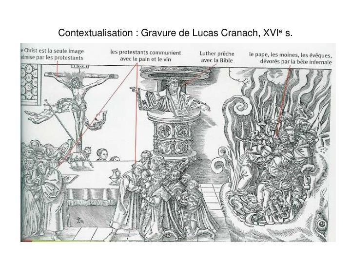 Contextualisation : Gravure de Lucas Cranach, XVI