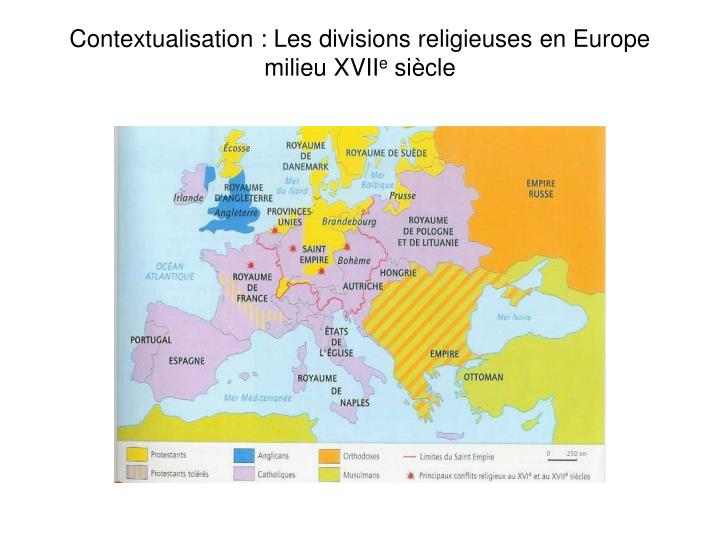 Contextualisation : Les divisions religieuses en Europe milieu XVII