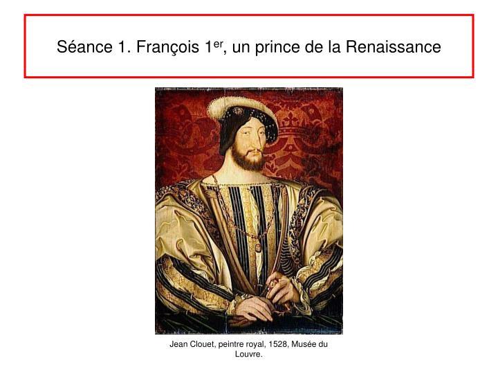 Séance 1. François 1