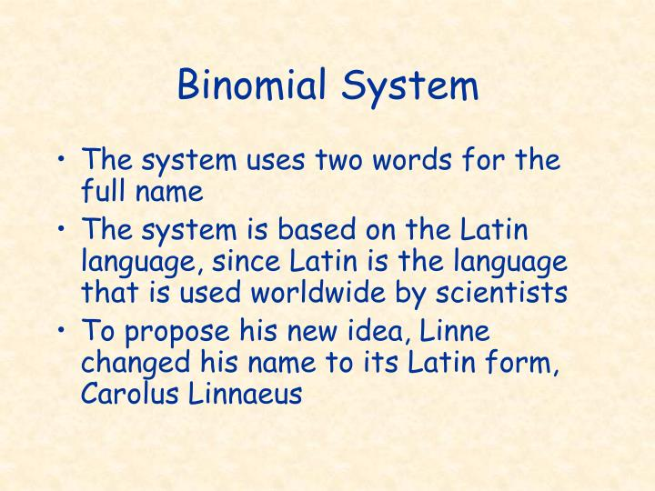 Binomial System