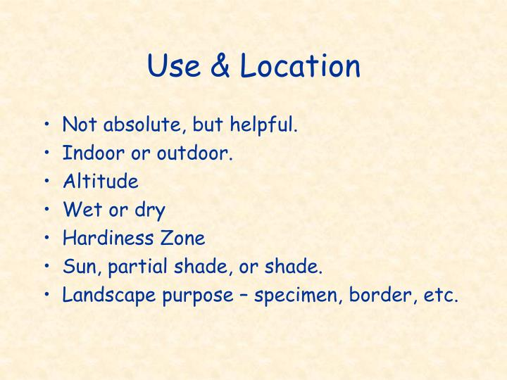 Use & Location