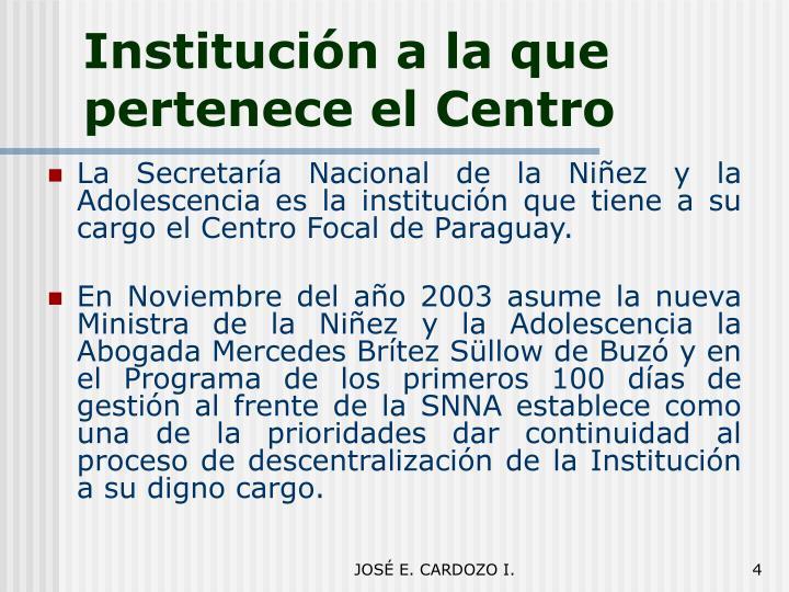 Institución a la que pertenece el Centro