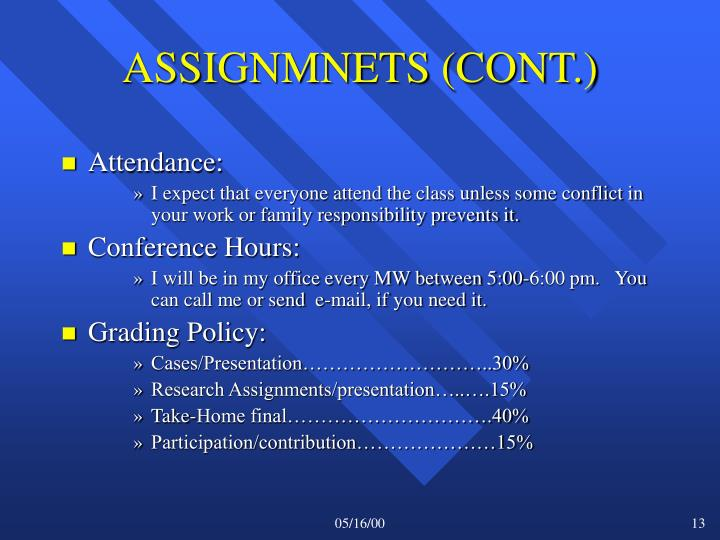 ASSIGNMNETS (CONT.)