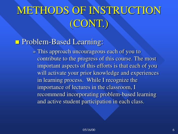 METHODS OF INSTRUCTION (CONT.)